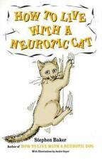 How to Live with a Neurotic Cat Stephen Baker (1999) Book Behavior Hardcover DJ