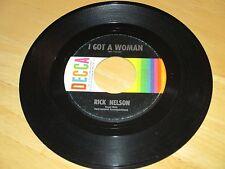 RICK NELSON-I GOT A WOMAN  B/W-YOU DON'T LOVE ME ANYMORE-VG