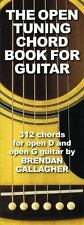The Open Tuning Chord Book for Guitar : 312 Chords for Open D and Open G...