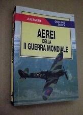 AEREI DELLA SECONDA GUERRA MONDIALE Atlante degli Aviazione Jeffrey Ethell WWII