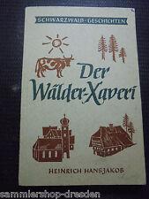 21439 Hansjakob Heinrich: Der Wälder-Xaveri und andere Erzählungen Erstausgabe