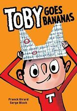 Girard Franck/ Bloch Serge ...-Toby Goes Bananas  BOOK NEW