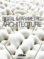 Evolo, Issue 06: Digital and Parametric Architecture (Paperback or Softback)