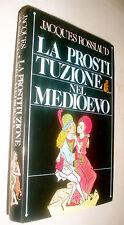 La prostituzione nel Medioevo / Jacques Rossiaud