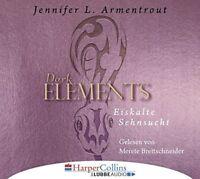 JENNIFER ARMENTROUT - DARK ELEMENTS 2-EILKALTE SEHNSUCHT  6 CD NEU