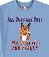 Basenji Dog T Shirt - Pets Basenji are Family - Also Sweatshirt Available