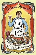 My Usual Table: A Life in Restaurants, Andrews, Colman, New Book