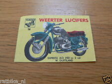 M14 WEERTER LUCIFERS,MATCHBOX LABELS EXPRESS JLO 250CC MOTORCYCLE