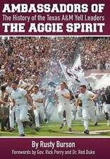 Ambassadors of the Aggie Spirit: The History of the Texas A&m Yell Leaders