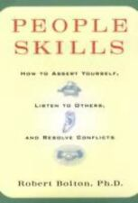 People Skills: How to Assert Yourself, Listen to Others, and Resolve Conf... New
