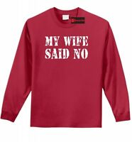 My Wife Said No Funny Long Sleeve T Shirt Valentines Day Husband Gift Tee Z1