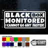 BLACK BOX MONITORED Funny New/Young Driver Car/Window/Bumper Sticker, Any Colour