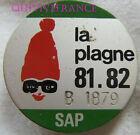 SK1462 - INSIGNE SKI S.A.P. LA PLAGNE SAISON 1981/1982