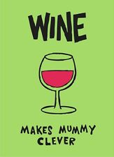 A5 Fridge Magnet - Wine Makes Mummy Clever (Comic Kitchen Picture Comedy Mum)