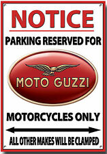 MOTO GUZZI,NOTICE PARKING RESERVED FOR MOTO GUZZI MOTORCYCLES ONLY METAL SIGN.