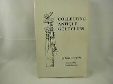 Collecting Antique Golf Clubs Peter Georgiady History Outlawed Clubs FE SIGNED