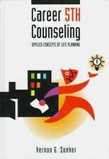 Career Counseling : Applied Concepts of Life Planning by Vernon G. Zunker...