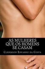 As Mulheres Que Os Homens Se Casam by Cleberson da Costa (2012, Paperback,...
