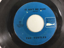 THE TURTLES  45 RPM It Ain't Me Babe / Almost There 1965 White Whale 60s Rock