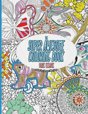The Super Awesome Coloring Book: 50 Super Awesome Designs for the Modern