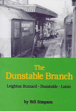 The Dunstable Branch by Bill Simpson Pub Lamplighht Pubs r- New Railway Book