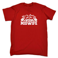 Funny Novelty T-Shirt Mens tee TShirt - Midwife Youre Looking At An Awesome