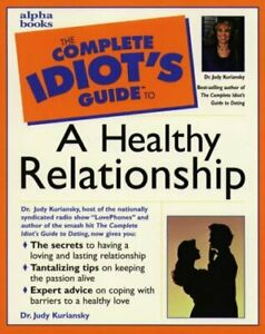 Complete Idiot'S Guide To A Healthy Relationship (The Complete Idiot'S Guide)