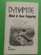 Dynamite Mink and Coon Trapping by Tom Krause