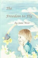 Freedom to Fly by Jane West (2015, Paperback)