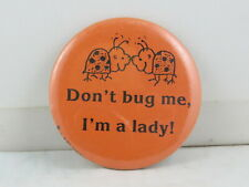 Vintage Novelty Pin - Don't Bug Me I am a Lady - Celluloid Pin