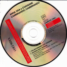 ANNA OXA E CHAYANNE - CAMMINANDO, CAMMINANDO CD SINGLE 2 TRACK NO COVER 1999