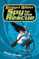 NEW Bridget Wilder #2: Spy to the Rescue .. 9780062382702 by Bernstein, Jonathan