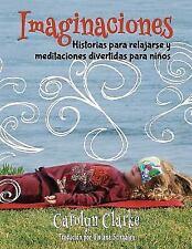 Imaginaciones: Historias Para Relajarse y Meditaciones Divertidas Para Ninos (Im