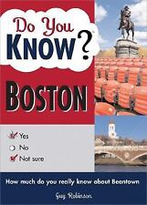 Do You Know Boston?: A stimulating quiz about the people, places and amazing his