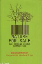Giovaana Ricoveri NATURE FOR SALE: THE COMMONS VERSUS COMMODITIES 1st Ed. SC Boo