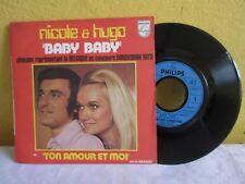 "NICOLE & HUGO -BABY BABY / TON AMOUR ET MOI - 1973 FRENCH  7"" SINGLE PS"