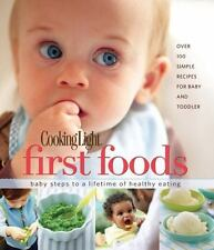 COOKING LIGHT : FIRST FOODS - BABY STEPS TO A LIFETIME OF HEALTHY EATING - Accep