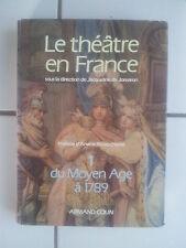Jacqueline de Jomaron Le théatre en France du Moyen Age à 1789 ( Armand Colin )