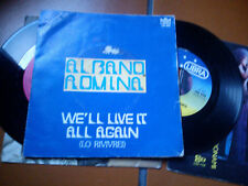 "7"" AL BANO E ROMINA EUROFESTIVAL 1976 WE'LL LIVE IT ALL AGAIN G/FOLD VINYL EX+"