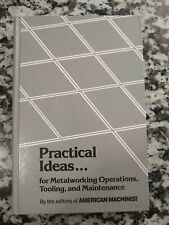 New ListingPractical Ideas For Metalworking Operations, Tooling, And Maintenance By The.