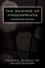 The Science of Fingerprints: Classification and Uses (Paperback or Softback)