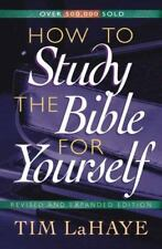 How to Study the Bible for Yourself by Tim LaHaye (1998, Paperback, Revised, Exp