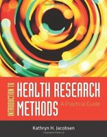 Introduction To Health Research Methods: A Practical Guide, Jacobsen, Kathryn H.
