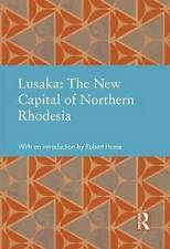 Lusaka: The New Capital of Northern Rhodesia (Studies in International Planning