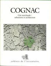 Rare - COGNAC, Cité Marchande, Urbanisme et Architecture, Cahiers Inventaire