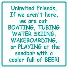 Custom Uninvited Guest Lake Sign Tubing Water Skiing Wakeboarding Beer Beach #3b