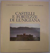 STORIA TOSCANA LIGURIA-FRANCI SCARSELLI-AMBROSI:CASTELLI E FORTEZZE DI LUNIGIANA
