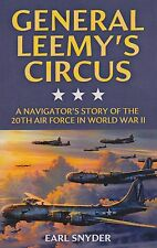 General Leemy's Circus: A Navigator's Story of the 20th Air Force in WWII (B-29)