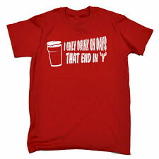 I Only Drink On Days That End In Y T-SHIRT Alcohol Beer Wine Gift Birthday