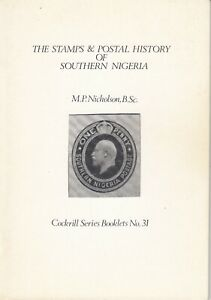 The Stamps & Postal History of Southern Nigeria - Cockrill Series Booklet No 31